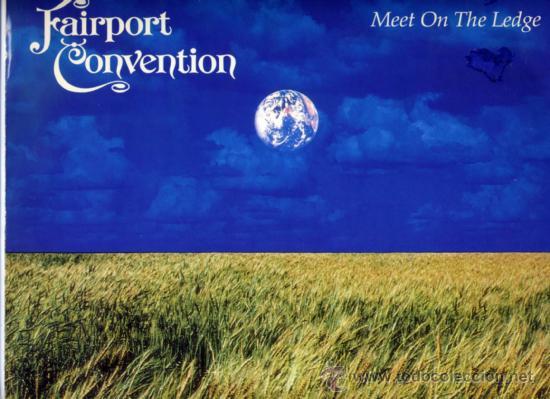 FAIRPORT CONVENTION. MAXI 12´´.MEET ON THE LEDGE+2. INGLES.ISLAND. 1987 (Música - Discos de Vinilo - Maxi Singles - Country y Folk)
