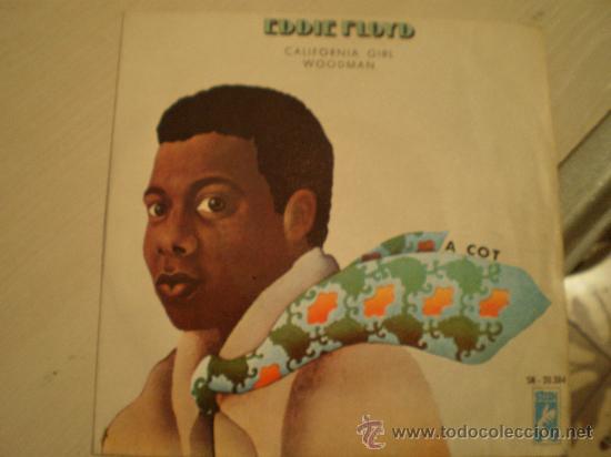 EDDIE FLOYD. CALIFORNIA GIRL + WOODMAN. AÑO 1970 (Música - Discos - Singles Vinilo - Funk, Soul y Black Music)
