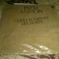 Discos de vinilo: VINILO LP MUSICA - PATXI ANDION - COMO EL VIENTO DEL NORTE. Lote 37225674