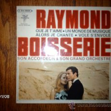 Discos de vinilo: RAYMOND BOISSERIE SON ACCORDEON & SON GRAND ORCHESTRE - QUE JE T´AIME + 3. Lote 37247598