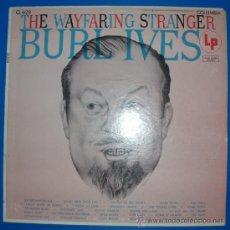 Discos de vinilo: BURL IVES - THE WAYFARING STRANGER. Lote 37238684