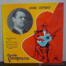 Discos de vinilo: JOSÉ CEPERO - CANTE FLAMENCO - EP LA VOZ DE SU AMO - 7EPL 13.208 - ESPAÑA 1958. Lote 37241929