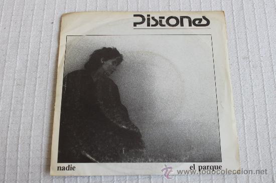PISTONES - NADIE / EL PARQUE (Música - Discos - Singles Vinilo - Grupos Españoles de los 70 y 80)
