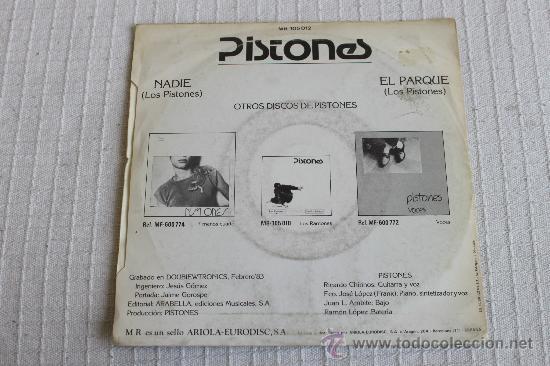Discos de vinilo: PISTONES - NADIE / EL PARQUE - Foto 2 - 37415232