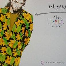 Discos de vinilo: BOB GELDOF,THE HAPPY CLUB EDICION HOLANDESA DEL 92 CON ENCARTE. Lote 57673419