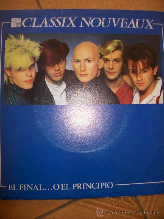 EP CLASSIX NOUVEAUX – EL FINAL... O EL PRINCIPIO – THE END OR THE BEGINNING – CHEMIN CHAGRIN – SPANI (Música - Discos de Vinilo - EPs - Pop - Rock - New Wave Extranjero de los 80)