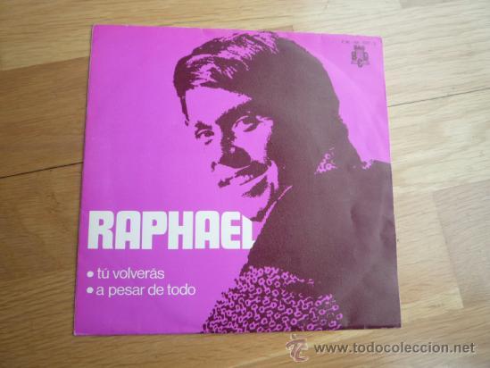 SINGLE RAPHAEL 1970. (Música - Discos - Singles Vinilo - Solistas Españoles de los 70 a la actualidad)