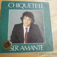 Discos de vinilo: SINGLE DE CHIQUETETE,1983.. Lote 37264908