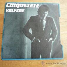 Discos de vinilo: SINGLE 1983,CHIQUETETE.. Lote 37264955