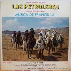 Discos de vinilo: FRANCIS LAI B.S.O. LAS PETROLERAS (LP BELTER 1972) CLAUDIA CARDINALE · MICHELINE PRESLE. Lote 37297140