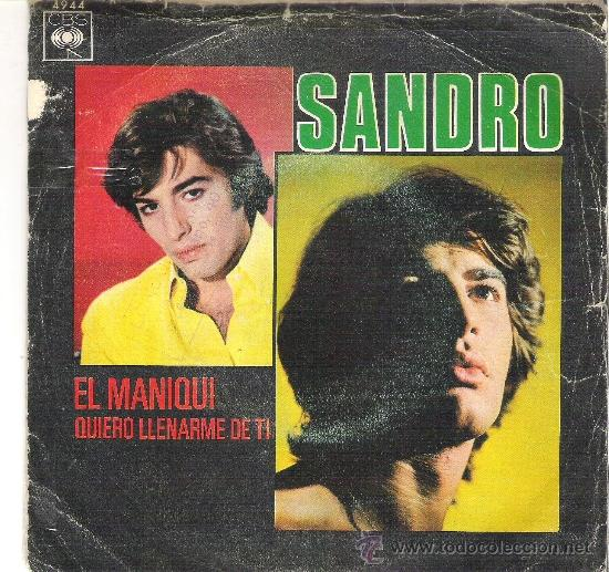 1 DISCO VINILO - 45 RPM - AÑO 1970 - SANDRO - EL MANIQUI - QUIERO LLENARME DE TI (Música - Discos - Singles Vinilo - Grupos y Solistas de latinoamérica)