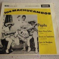Discos de vinilo: LOS MACHUCAMBOS ( PÉPITO - NEGRA MARIA ESTHER - DIMELO EN SEPTIEMBRE - LUNA DE BENIDORM ) EP45. Lote 37320771