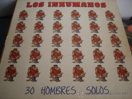 LOS INHUMANOS 30 HOMBRES SOLOS (Música - Discos - LP Vinilo - Grupos Españoles de los 70 y 80)