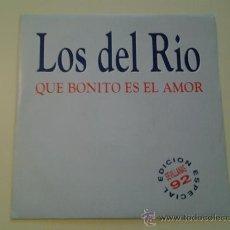 Discos de vinilo: LOS DEL RIO - QUE BONITO ES EL AMOR (PEDIDO MINIMO 6 EUROS). Lote 37377085