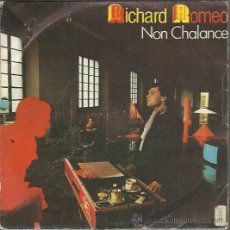 Discos de vinilo: RICHARD ROMEO - NON CHALANCE / INSTRUMENTAL - SINGLE ARIOLA 1984. Lote 37377958