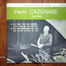 Discos de vinilo: HENRI CAZENABE - LO BANH DE MAR LANDES + LA CORSA LANDESA AU CEU . Lote 37379498