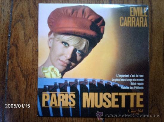 EMILE CARRARA - PARIS MUSETTE - L´IMPORTANT C´EST LA ROSE + 3 (Música - Discos de Vinilo - EPs - Orquestas)