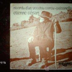 Discos de vinilo: ETIENNE CESARI - RICORDU D´UN VECCHIU CORSU + PAISANELLA . Lote 37379893
