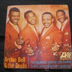 Discos de vinilo: ARCHIE BELL & THE DRELLS // NO PUEDO PARAR DE BAILAR // ATLANTIC 1968. Lote 37406003
