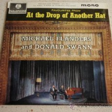 Discos de vinilo: MICHAEL FLANDERS & DONALD SWANN 'FAVOURITES FROM AT THE DROP. OF ANOTHER HAT' (THE GAS-MAN COMETH. Lote 37414083