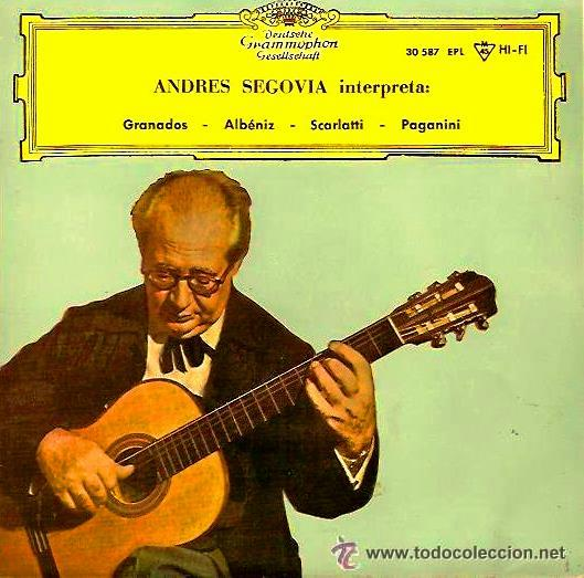 ANDRÉS SEGOVIA - GRANADOS, ALBÉNIZ, SCARLATTI, PAGANINI - EP 1961 (Música - Discos de Vinilo - EPs - Clásica, Ópera, Zarzuela y Marchas)