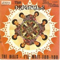Discos de vinilo: SINGLE THE ORIGINALS - THE BELLS - I'LL WAIT FOR YOU. Lote 37418764