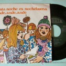 Discos de vinilo: SINGLE VILLANCICOS ESTA NOCHE ES NOCHEBUENA ANDE ANDE ANDE. Lote 37420607