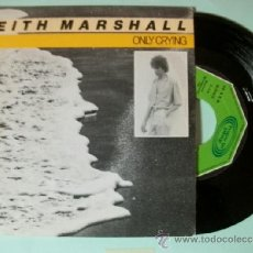 Discos de vinilo: SINGLE KEITH MARSHALL ONLY CRYING + DON'T PLAY WITH MY EMOTIONS MOVIEPLAY 1982 . Lote 37422698