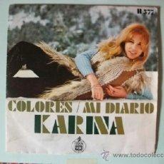 Discos de vinilo: KARINA ··· COLORES / MI DIARIO - (SINGLE 45 RPM) . Lote 37425806