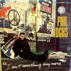Discos de vinilo: PHIL OCHS / I AIN'T MARCHING ANYMORE 65 - 2º LP !! AL KOOPER,BLUES PROJECT, ORIG EDIT USA, IMPECABLE. Lote 37427620