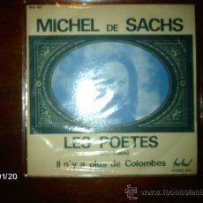 Discos de vinilo: MICHEL DE SACHS - LES POETES (MERCI VILLON) + IL N´Y A PAS DE COLOMBES . Lote 37433980