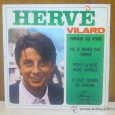 Discos de vinilo: SINGLE HERVE VILARD, MOURIR OU VIVRE.. Lote 37432949