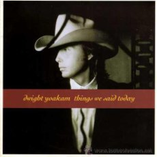 Discos de vinilo: DWIGHT YOAKAM ··· THINGS WE SAID TODAY / TAKE A LOT TO ROCK YOU - (SINGLE 45 RPM) ¡NUEVO!. Lote 37440201