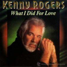 Discos de vinilo: KENNY ROGERS ··· WHAT I DID FOR LOVE / IF I KNEW THEN WHAT I KNOW NOW - (SINGLE 45 RPM) ¡NUEVO!. Lote 37440312