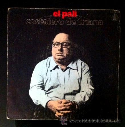 EL PALI - COSTALERO DE TRIANA - 1979 (Música - Discos - Singles Vinilo - Flamenco, Canción española y Cuplé)