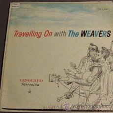 Discos de vinilo: PETE SEEGER / TRAVELING ON WITH THE WEAVERS 1958 !! USA FOLK / ORIG. EDIT USA !!!!!. Lote 37448819