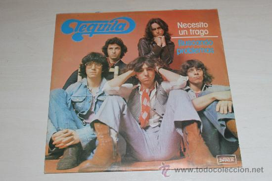 TEQUILA - NECESITO UN TRAGO / BUSCANDO PROBLEMAS NUEVO!!! (Música - Discos de Vinilo - Maxi Singles - Grupos Españoles de los 70 y 80)