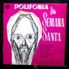 Discos de vinilo: POLIFONÍA DE SEMANA SANTA - COROS DE RADIO NACIONAL DE ESPAÑA - 1961. Lote 37451891