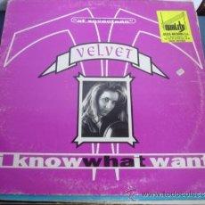 Discos de vinilo: VELVET I KNOW WHAT I WANT. Lote 37486709