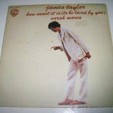 Discos de vinilo: JAMES TAYLOR HOW SWEET IT IS / SARAH MARIA (1975 HISPAVOX ESPAÑA) SINGER SONGWRITER CARLY SIMON. Lote 37520292