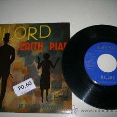 Discos de vinilo: EDITH PIAF MILORD / JE SAIS COMMENT (1959 LA VOZ DE SU AMO ESPAÑA) MOUSTAKI . Lote 37520940