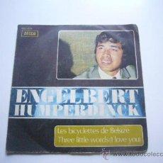 Discos de vinilo: ENGELBERT HUMPERDINCK LES BICYCLETTES DE BELSIZE / THREE LITTLE WORDS (I LOVE YOU) . Lote 37558923