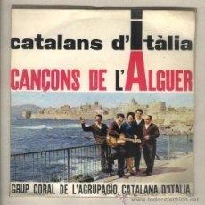 Discos de vinil: CATALANS D'ITÀLIA. CANÇONS DE L'ALGUER. GRUP CORAL DE L'AGRUPACIÓ CATALANA D'ITÀLIA.EDIGSA CM3. Lote 37536861