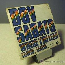 Discos de vinilo: DOV SABATO WHERE YOU LEAD LEAVIN' LEAVIN' SINGLE. Lote 37567412