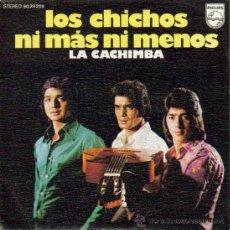 Discos de vinilo: LOS CHICHOS-NI MAS NI MENOS + LA CACHIMBA SINGLE VINILO 1973 SPAIN. Lote 179243506