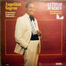Disques de vinyle: ANTONIO MACHIN. ANGELITOS NEGROS. DIAL, ESP. 1986 LP. Lote 37598980