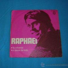 """Discos de vinilo: RAPHAEL - """" TU VOLVERÁS """" Y """" A PESAR DE TODO """" 1970. Lote 37601787"""