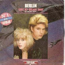 Discos de vinilo: SINGLE TAKE MY BREATH AWAY -BERLIN- CBS 1986.. Lote 37606998