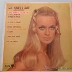Discos de vinilo: RAYMOND LEFEVRE Y SU GRAN ORQUESTA-LP- 1969.OH HAPPY DAY -( PEDIDO MÍNIMO PARA REALIZAR ENVÍO 10€). Lote 121349152