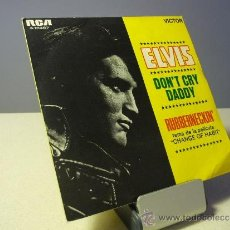 Discos de vinilo: ELVIS DON'T CRY DADDY SINGLE. Lote 37620670